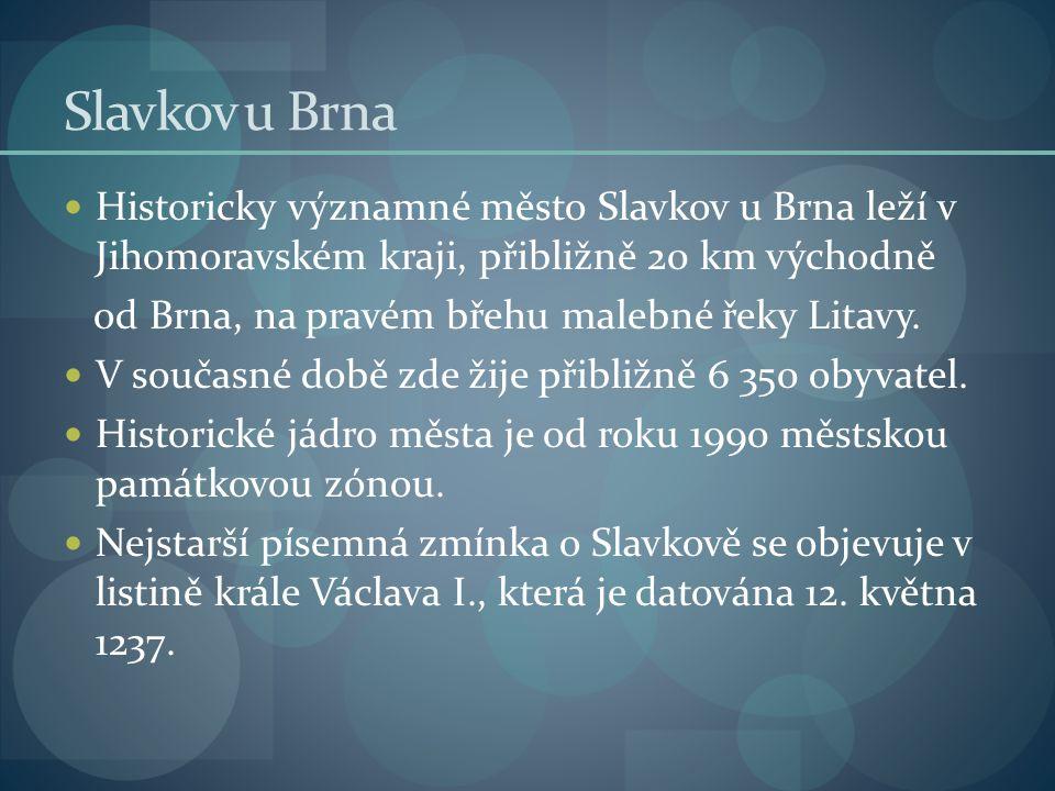  Historicky významné město Slavkov u Brna leží v Jihomoravském kraji, přibližně 20 km východně od Brna, na pravém břehu malebné řeky Litavy.  V souč