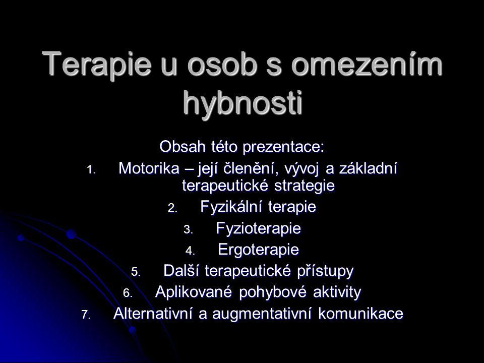 Terapie u osob s omezením hybnosti Obsah této prezentace: 1.