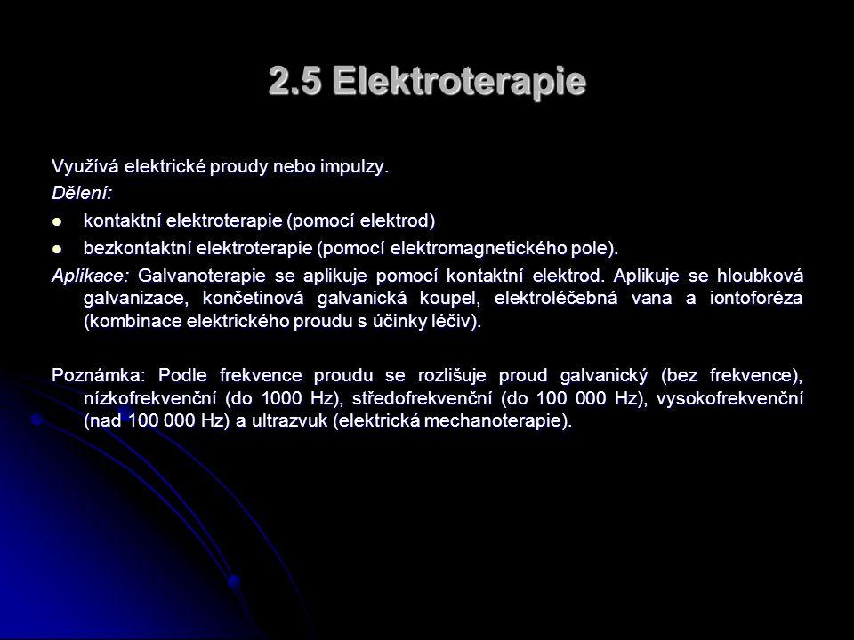 2.5 Elektroterapie Využívá elektrické proudy nebo impulzy.