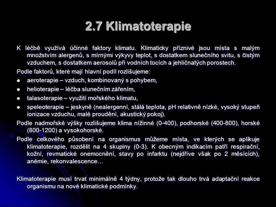 2.7 Klimatoterapie K léčbě využívá účinné faktory klimatu.