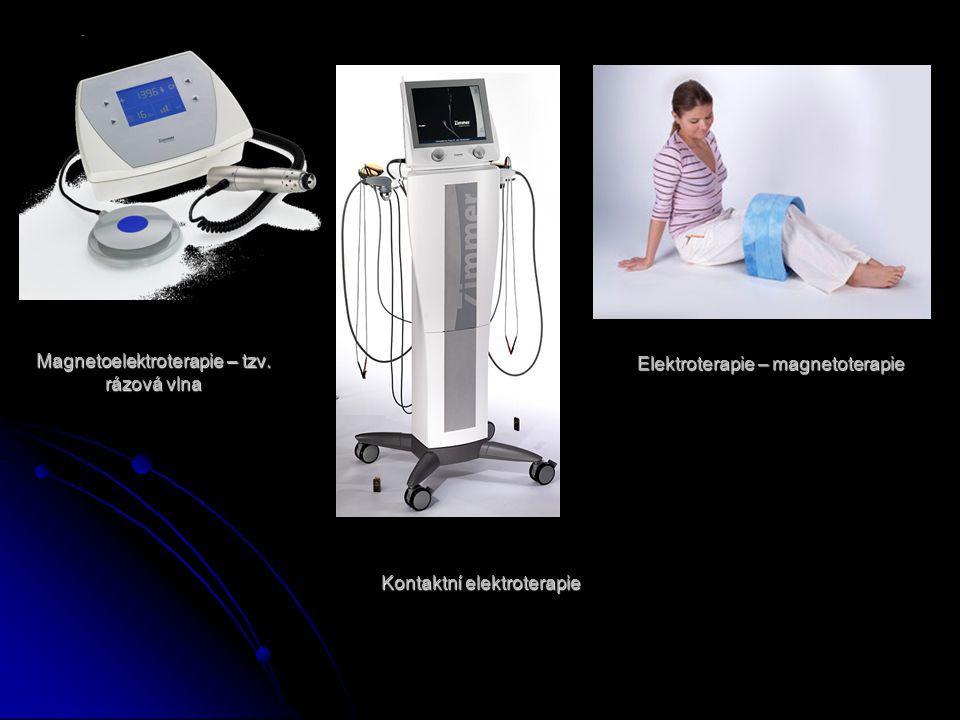 Kontaktní elektroterapie Elektroterapie – magnetoterapie Magnetoelektroterapie – tzv. rázová vlna