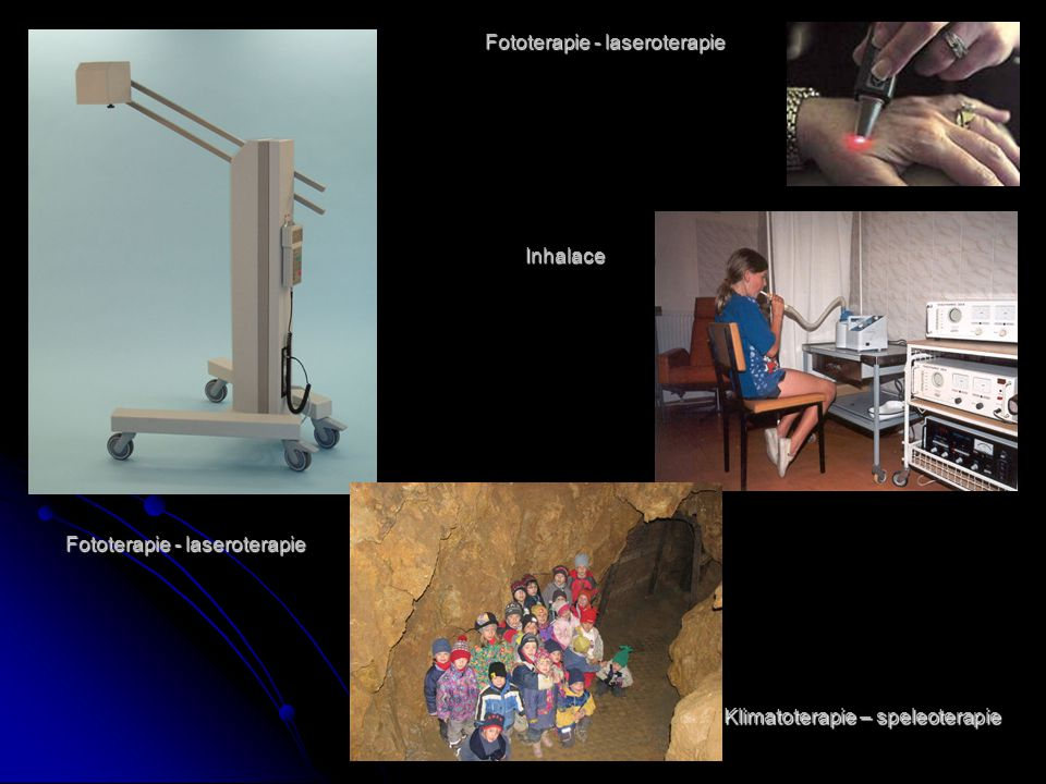 Fototerapie - laseroterapie Inhalace Klimatoterapie – speleoterapie