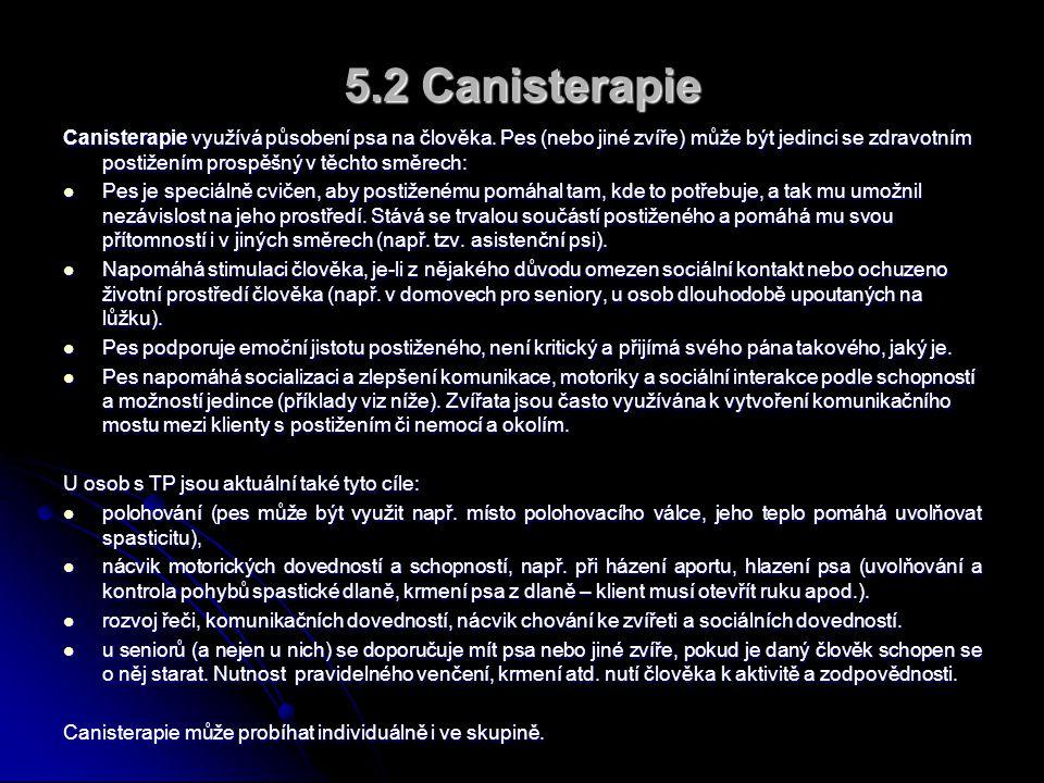 5.2 Canisterapie Canisterapie využívá působení psa na člověka.