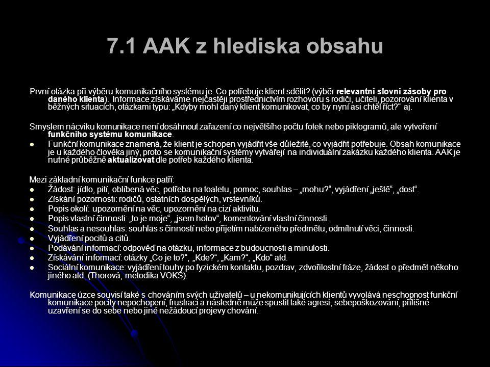 7.1 AAK z hlediska obsahu První otázka při výběru komunikačního systému je: Co potřebuje klient sdělit.