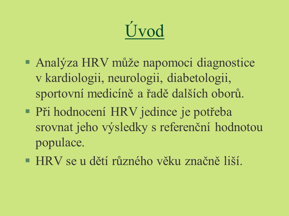 Úvod §Analýza HRV může napomoci diagnostice v kardiologii, neurologii, diabetologii, sportovní medicíně a řadě dalších oborů. §Při hodnocení HRV jedin