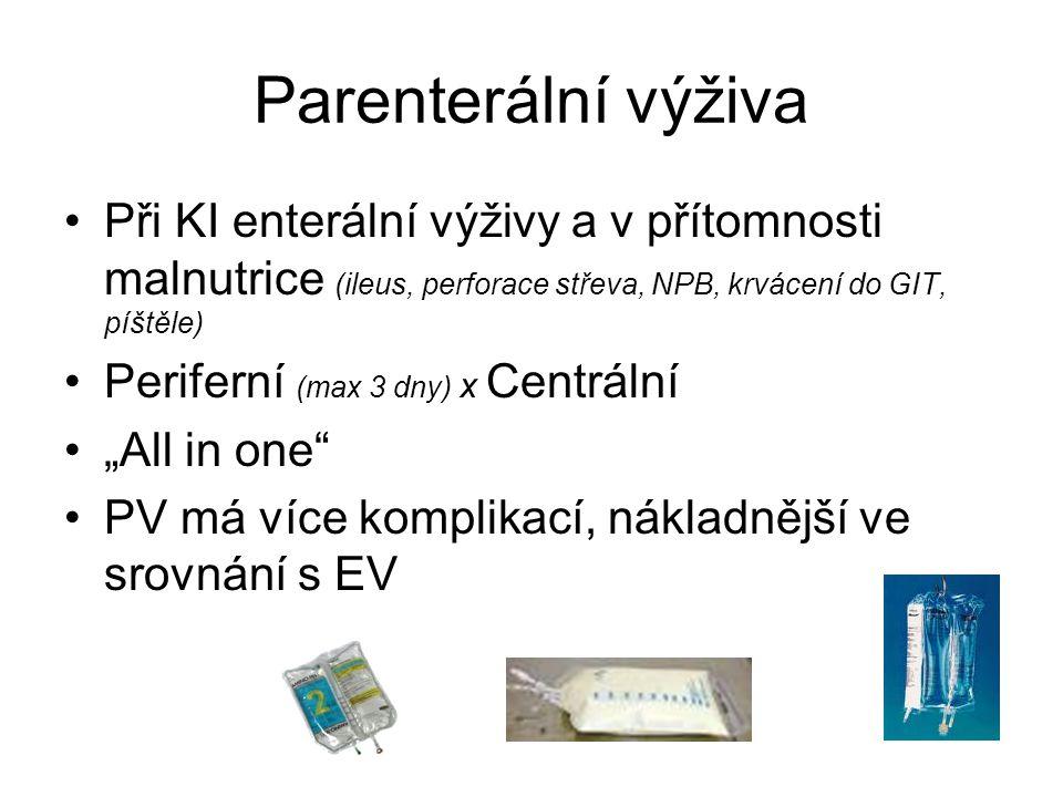 Parenterální výživa •Při KI enterální výživy a v přítomnosti malnutrice (ileus, perforace střeva, NPB, krvácení do GIT, píštěle) •Periferní (max 3 dny