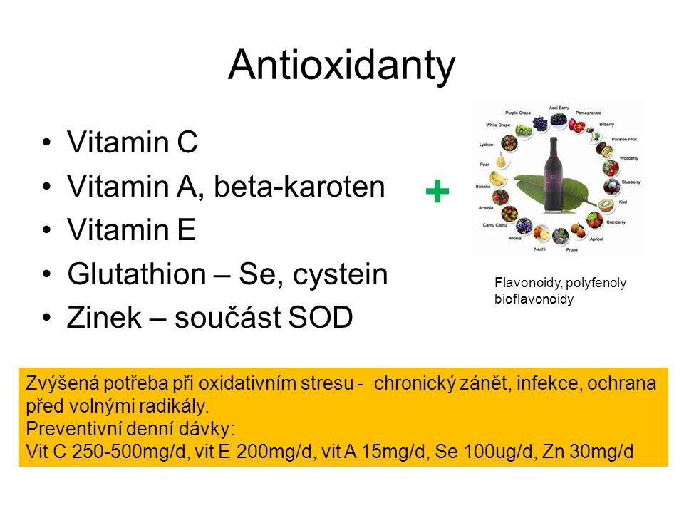 Antioxidanty •Vitamin C •Vitamin A, beta-karoten •Vitamin E •Glutathion – Se, cystein •Zinek – součást SOD Zvýšená potřeba při oxidativním stresu - chronický zánět, infekce, ochrana před volnými radikály.