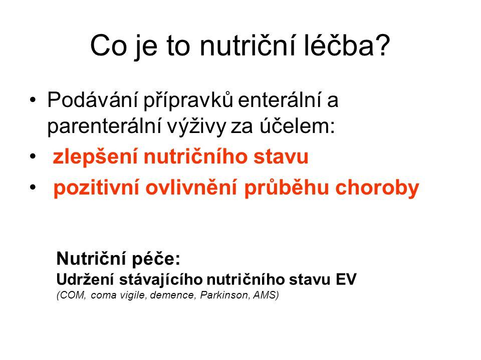 Co je to nutriční léčba? •Podávání přípravků enterální a parenterální výživy za účelem: • zlepšení nutričního stavu • pozitivní ovlivnění průběhu chor