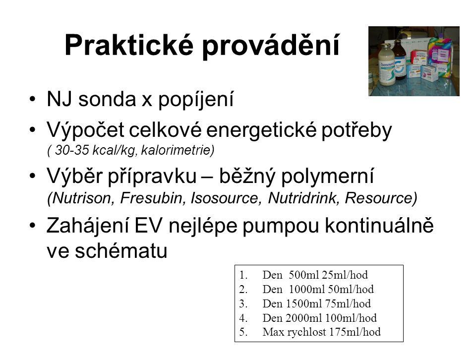 Praktické provádění •NJ sonda x popíjení •Výpočet celkové energetické potřeby ( 30-35 kcal/kg, kalorimetrie) •Výběr přípravku – běžný polymerní (Nutri