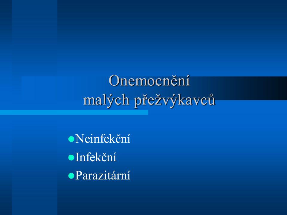Onemocnění malých přežvýkavců  Neinfekční  Infekční  Parazitární
