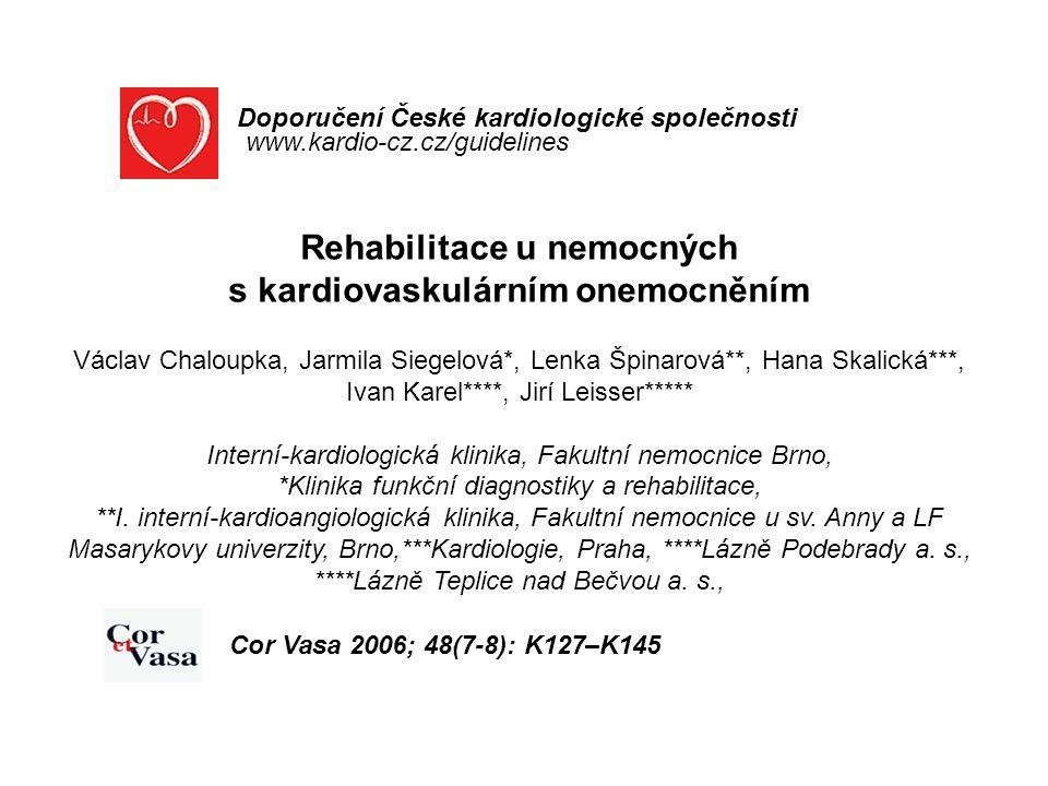 Rehabilitace u nemocných s kardiovaskulárním onemocněním Václav Chaloupka, Jarmila Siegelová*, Lenka Špinarová**, Hana Skalická***, Ivan Karel****, Ji