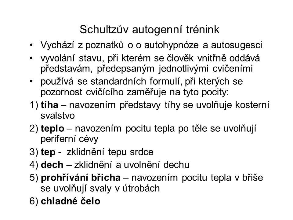 Schultzův autogenní trénink •Vychází z poznatků o o autohypnóze a autosugesci •vyvolání stavu, při kterém se člověk vnitřně oddává představám, předeps