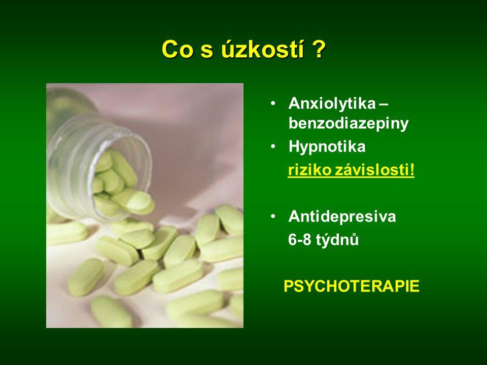 Co s úzkostí ? •Anxiolytika – benzodiazepiny •Hypnotika riziko závislosti! •Antidepresiva 6-8 týdnů PSYCHOTERAPIE