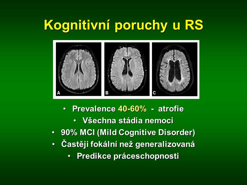 Kognitivní poruchy u RS •Prevalence 40-60% - atrofie •Všechna stádia nemoci •90% MCI (Mild Cognitive Disorder) •Častěji fokální než generalizovaná •Pr