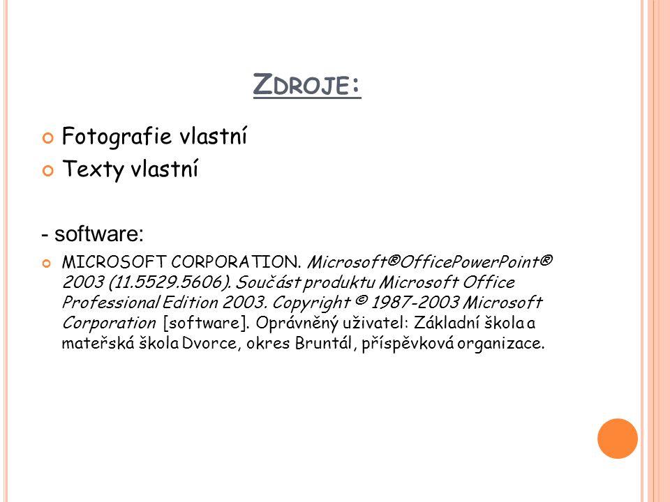Z DROJE : Fotografie vlastní Texty vlastní - software: MICROSOFT CORPORATION. Microsoft®OfficePowerPoint® 2003 (11.5529.5606). Součást produktu Micros