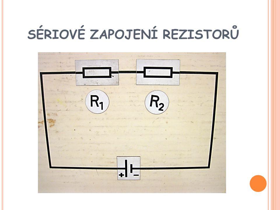 I … elektrický proud je stejný v celém obvodu R … výsledný odpor R = R 1 + R 2 U 1 … napětí na prvním odporu U 1 = I.