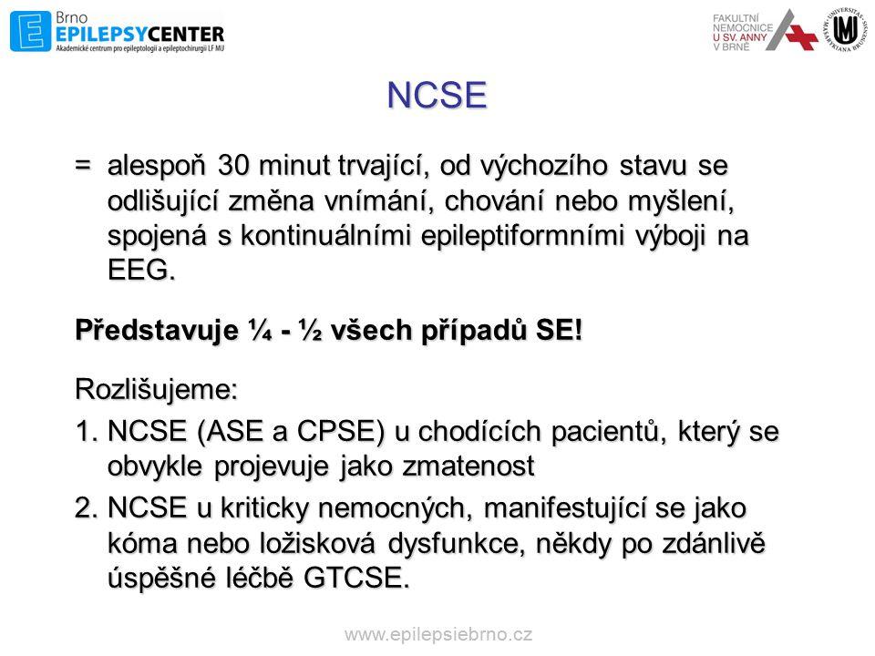 NCSE = alespoň 30 minut trvající, od výchozího stavu se odlišující změna vnímání, chování nebo myšlení, spojená s kontinuálními epileptiformními výboj