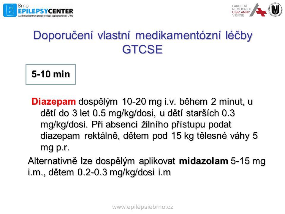 Doporučení vlastní medikamentózní léčby GTCSE 5-10 min Diazepam dospělým 10-20 mg i.v. během 2 minut, u dětí do 3 let 0.5 mg/kg/dosi, u dětí starších