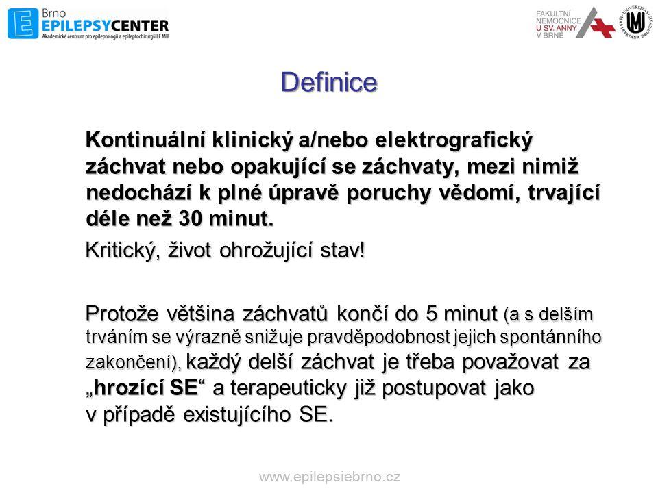 www.epilepsiebrno.cz Definice Kontinuální klinický a/nebo elektrografický záchvat nebo opakující se záchvaty, mezi nimiž nedochází k plné úpravě poruc