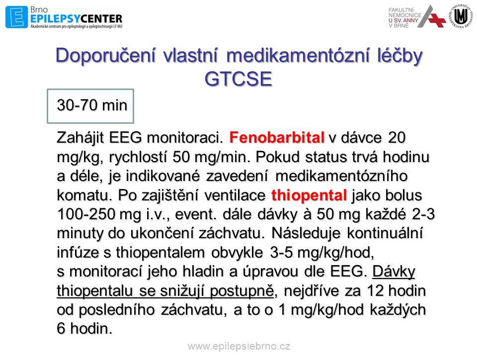 www.epilepsiebrno.cz 30-70 min 30-70 min Zahájit EEG monitoraci. Fenobarbital v dávce 20 mg/kg, rychlostí 50 mg/min. Pokud status trvá hodinu a déle,
