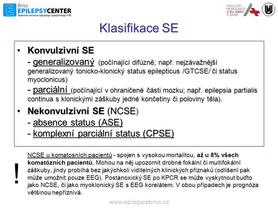 Klasifikace SE •Konvulzivní SE - generalizovaný (počínající difúzně; např. nejzávažnější generalizovaný tonicko-klonický status epilepticus /GTCSE/ či