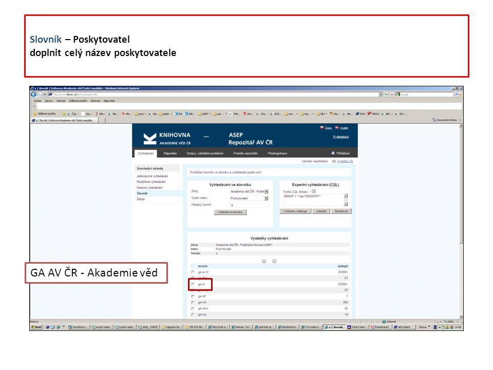 Slovník – Zdrojový dokument doplnit údaje o zdrojovém dokumentu – issn, isbn A já pořád kdo to tluče.