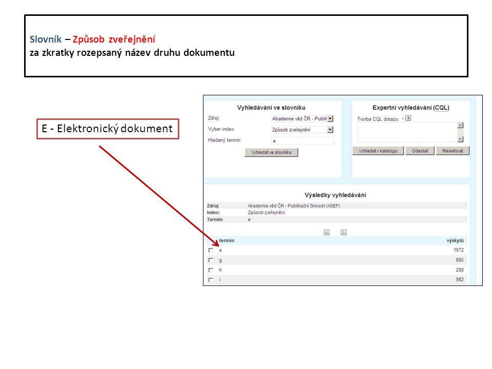 Slovník – Způsob zveřejnění za zkratky rozepsaný název druhu dokumentu E - Elektronický dokument