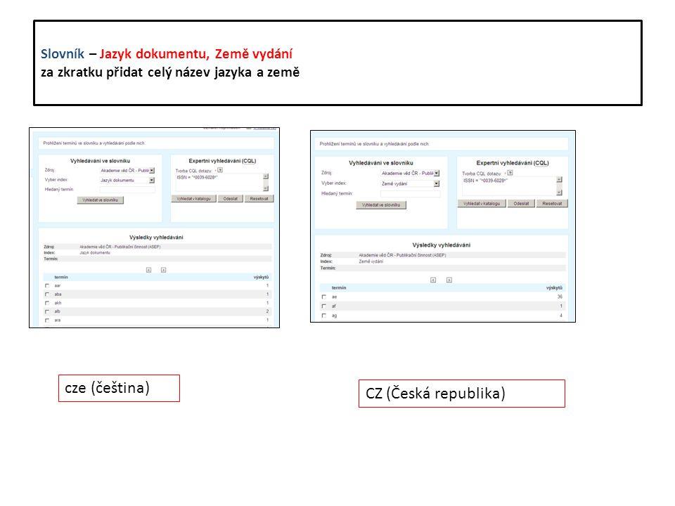 Slovník – Jazyk dokumentu, Země vydání za zkratku přidat celý název jazyka a země cze (čeština) CZ (Česká republika)