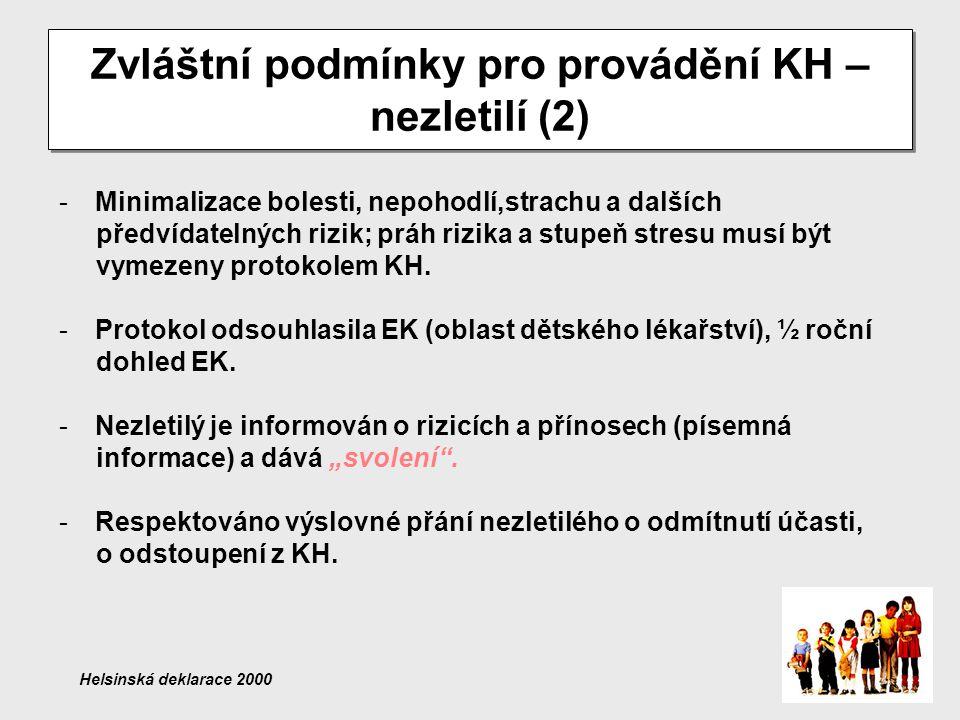 Dětská a adolescentní populace v klinickém výzkumu (právní normy) Děti: 0 až 15 let Mladiství: 15 až 18 let (v ČR pediatrická péče do 19 let) Zákonný zástupce nezletilé osoby -Rodič(e) -Osvojitel(é) -Poručník Způsobilost k právním úkonům -od 18 let -výjimečně od 16 let – sňatek