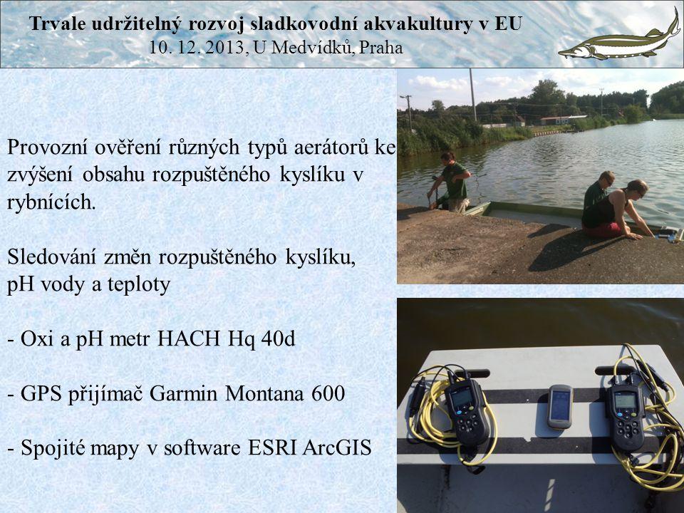 Provozní ověření různých typů aerátorů ke zvýšení obsahu rozpuštěného kyslíku v rybnících. Sledování změn rozpuštěného kyslíku, pH vody a teploty - Ox