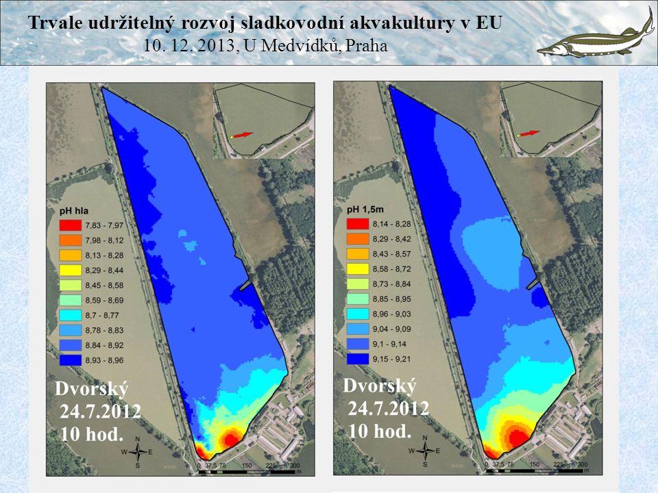 Trvale udržitelný rozvoj sladkovodní akvakultury v EU 10. 12. 2013, U Medvídků, Praha
