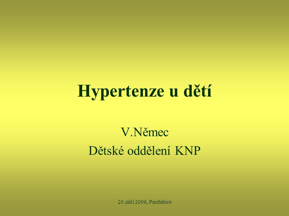 20.září 2006, Pardubice Hypertenze u dětí V.Němec Dětské oddělení KNP