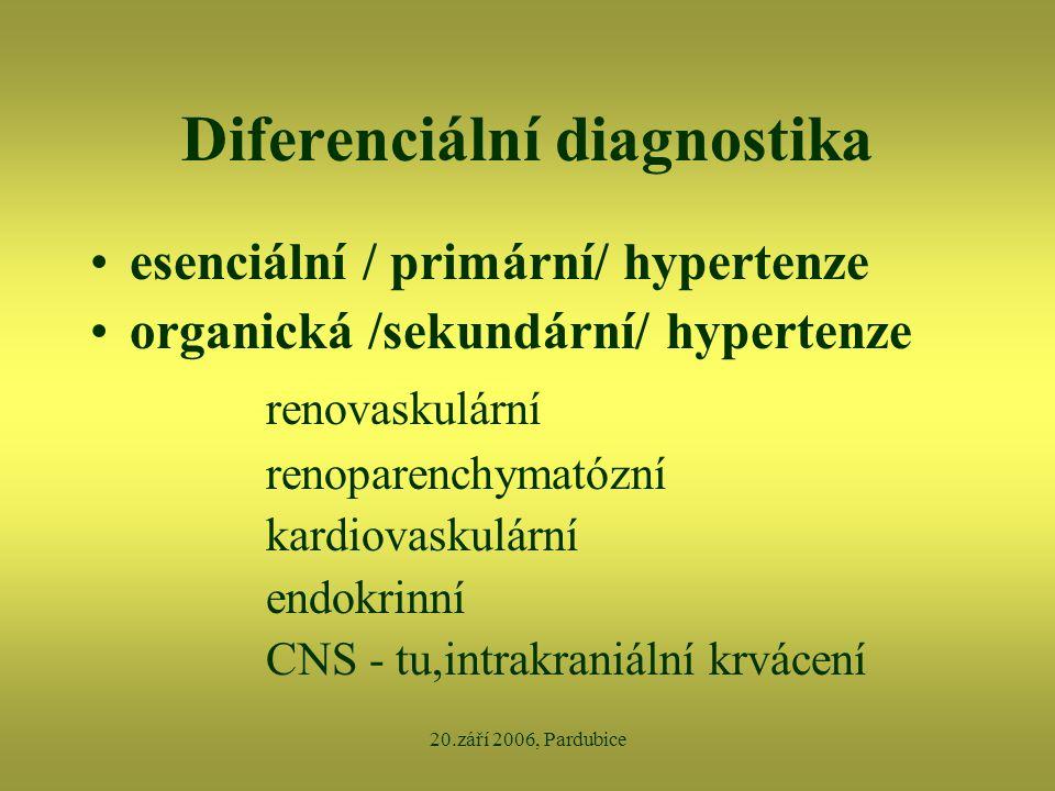 20.září 2006, Pardubice Diferenciální diagnostika •esenciální / primární/ hypertenze •organická /sekundární/ hypertenze renovaskulární renoparenchymat