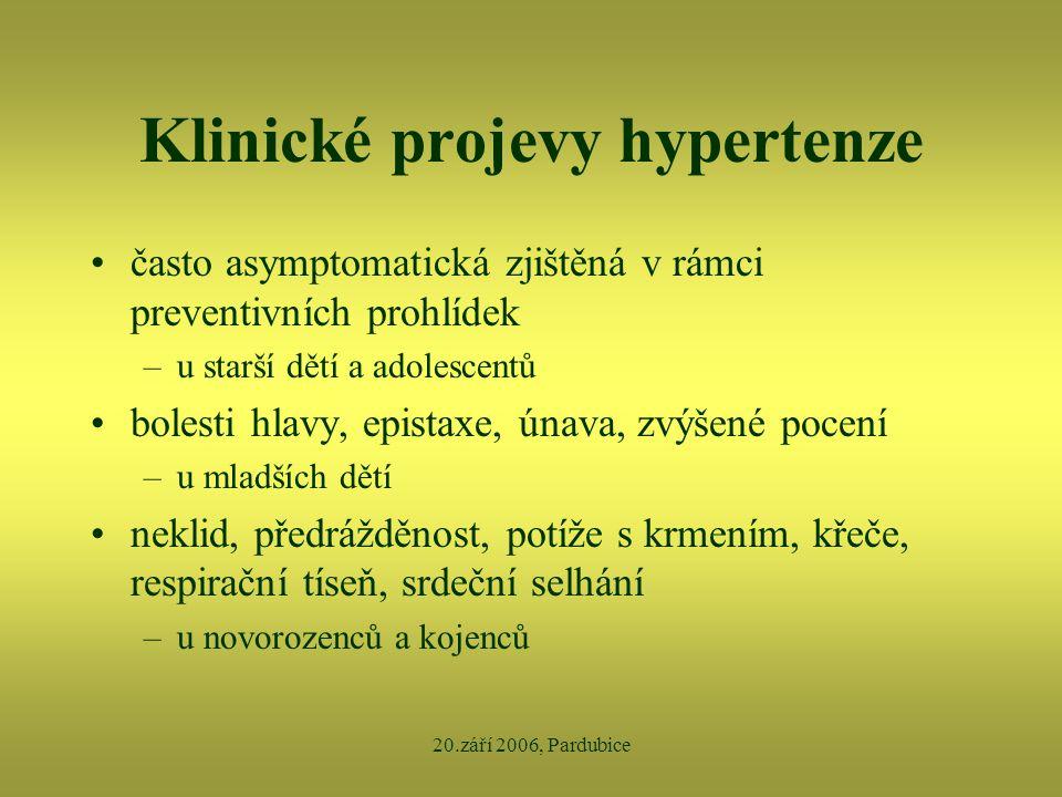 20.září 2006, Pardubice Klinické projevy hypertenze •často asymptomatická zjištěná v rámci preventivních prohlídek –u starší dětí a adolescentů •boles