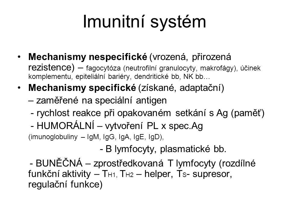 Imunitní systém •Mechanismy nespecifické (vrozená, přirozená rezistence) – fagocytóza (neutrofilní granulocyty, makrofágy), účinek komplementu, epitel