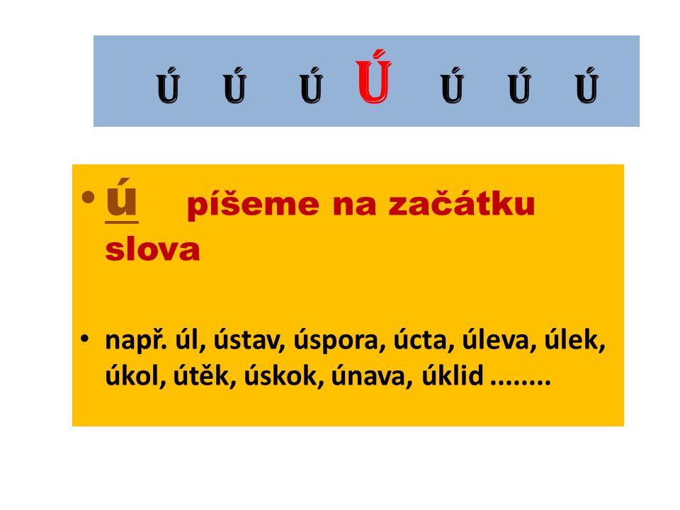 Psaní ú/ů Pravopis slov s ú,ů