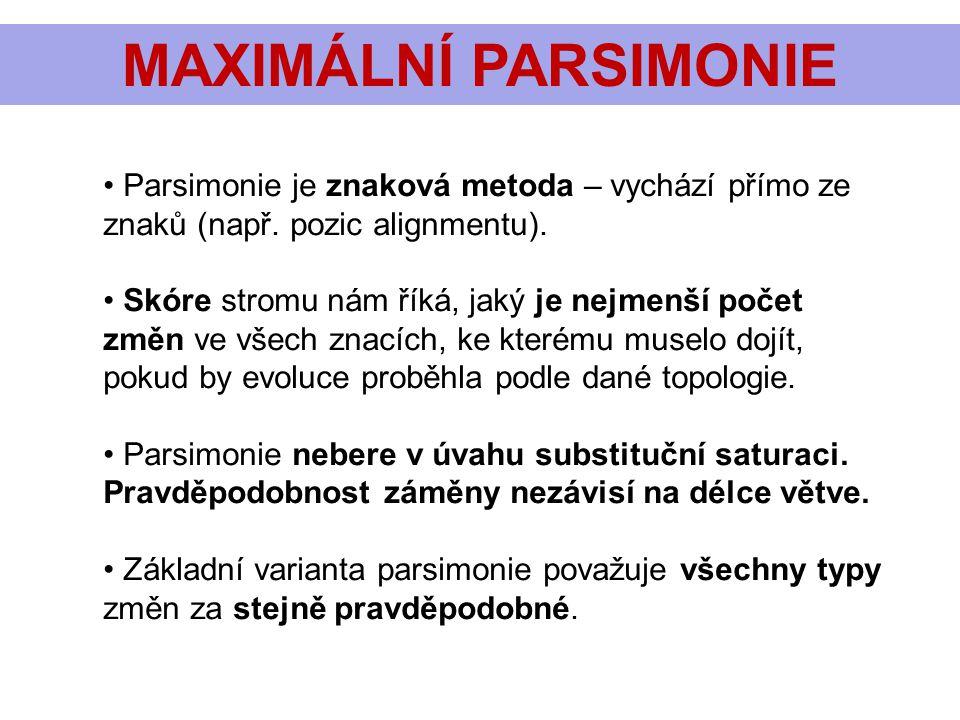 MAXIMÁLNÍ PARSIMONIE • Parsimonie je znaková metoda – vychází přímo ze znaků (např. pozic alignmentu). • Skóre stromu nám říká, jaký je nejmenší počet