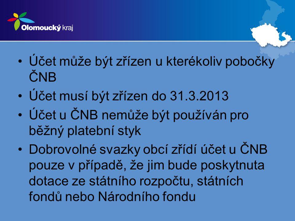 •Účet může být zřízen u kterékoliv pobočky ČNB •Účet musí být zřízen do 31.3.2013 •Účet u ČNB nemůže být používán pro běžný platební styk •Dobrovolné