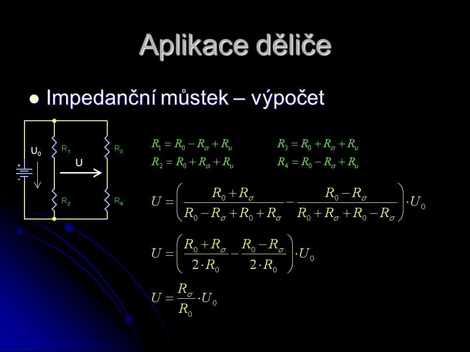 Aplikace děliče  Impedanční můstek – výpočet U0U0 U