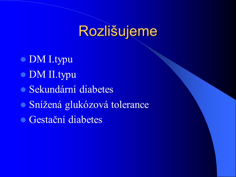 Diabetes mellitus I.typu  IDDM –inzulin dependentní DM  Závislý na léčbě inzulinem  Absolutní nedostatek inzulinu – zánik Beta buněk (autoimunitní zánět)  Vznik v dětství, dospívání, do 40.let  Velký sklon ke ketoacidóze