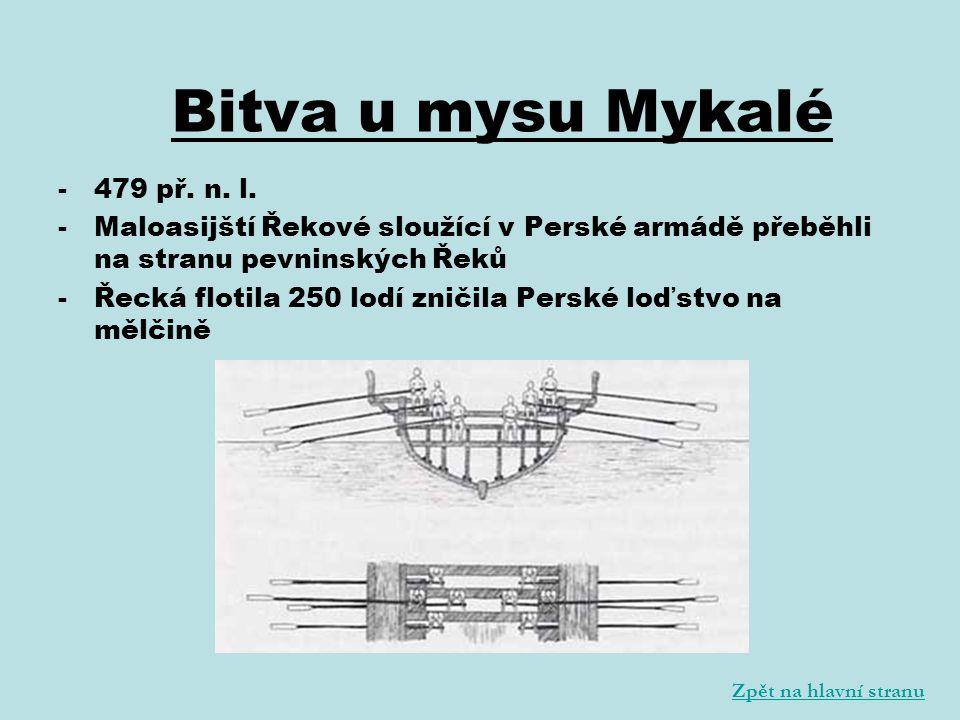 -479 př. n. l. -Maloasijští Řekové sloužící v Perské armádě přeběhli na stranu pevninských Řeků -Řecká flotila 250 lodí zničila Perské loďstvo na mělč