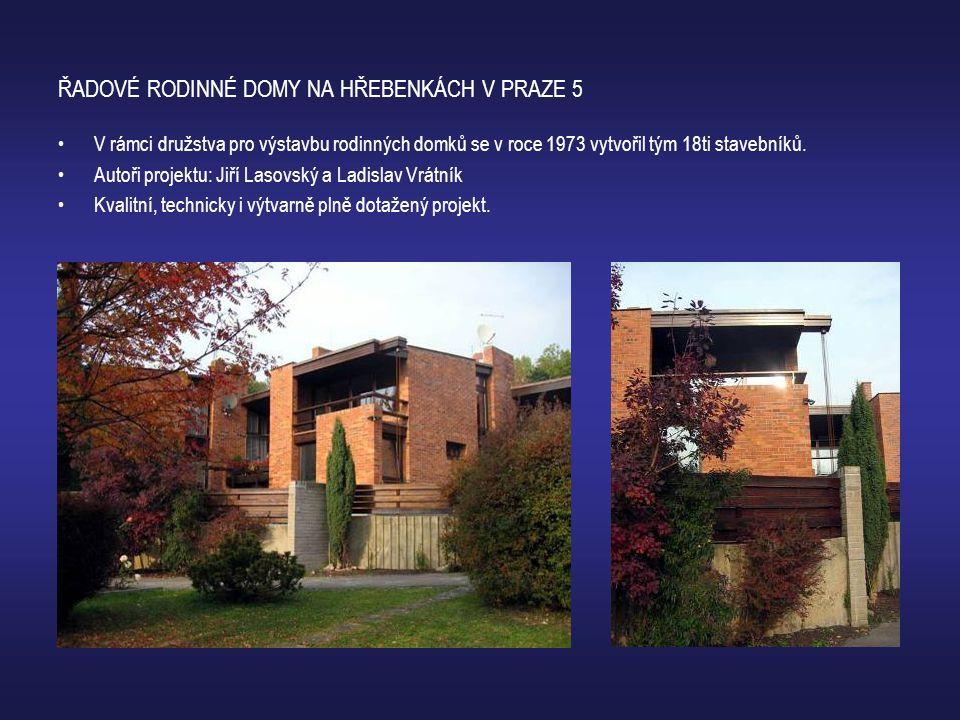 ŘADOVÉ RODINNÉ DOMY NA HŘEBENKÁCH V PRAZE 5 •V rámci družstva pro výstavbu rodinných domků se v roce 1973 vytvořil tým 18ti stavebníků. •Autoři projek