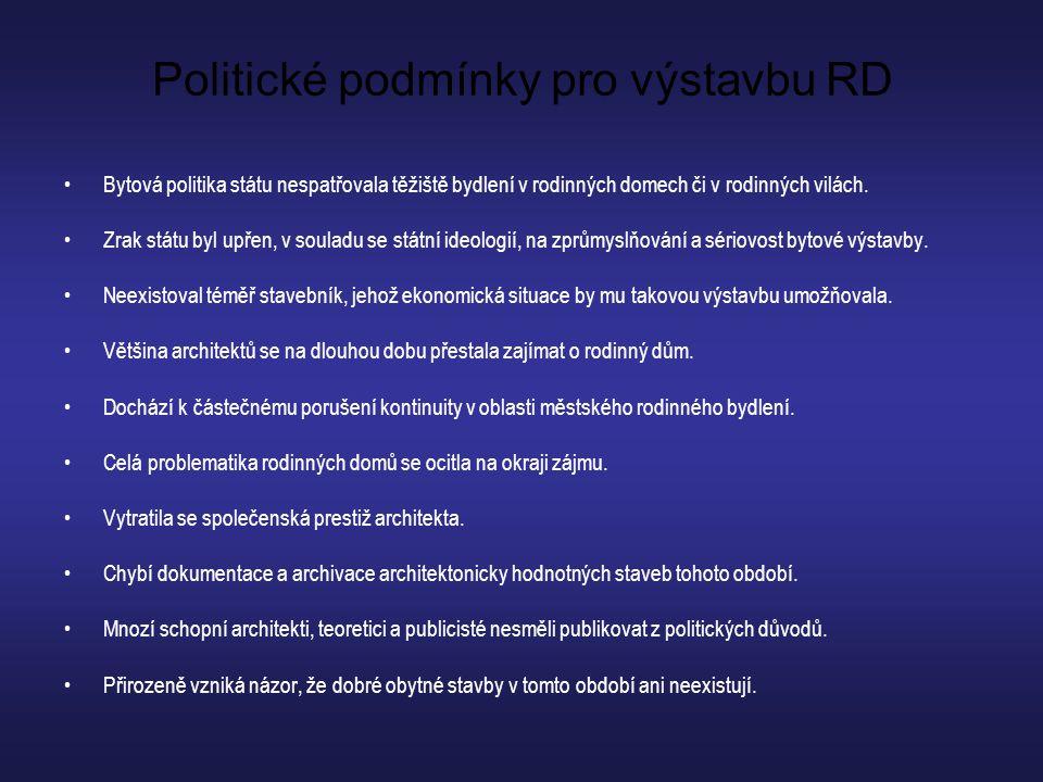 Politické podmínky pro výstavbu RD •Bytová politika státu nespatřovala těžiště bydlení v rodinných domech či v rodinných vilách. •Zrak státu byl upřen