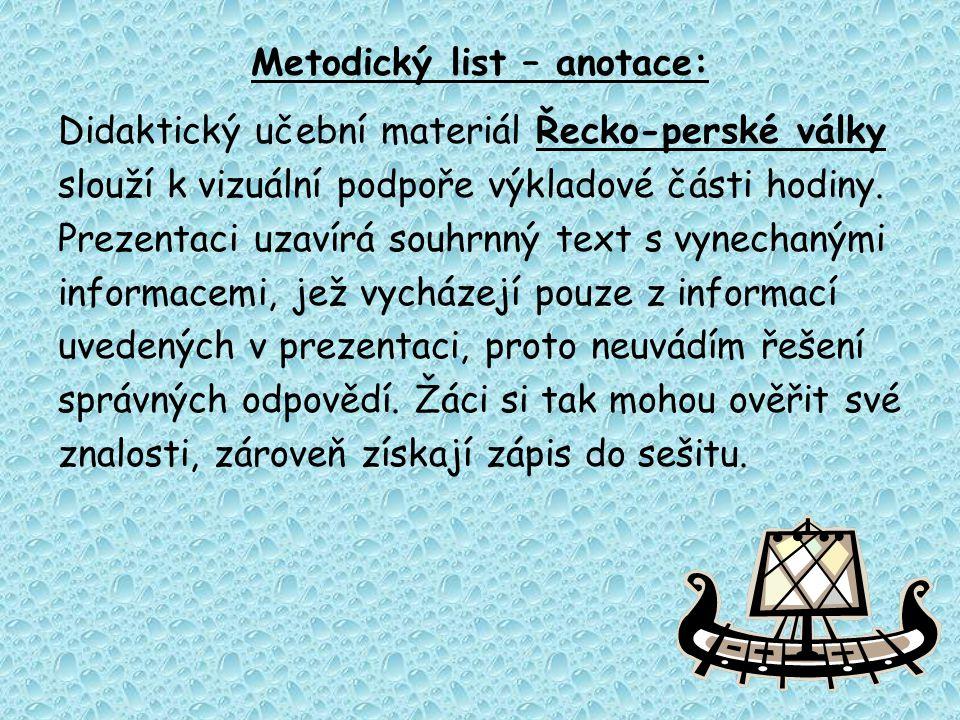 Metodický list – anotace: Didaktický učební materiál Řecko-perské války slouží k vizuální podpoře výkladové části hodiny. Prezentaci uzavírá souhrnný