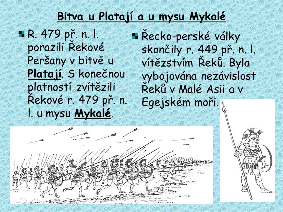 Bitva u Platají a u mysu Mykalé R. 479 př. n. l. porazili Řekové Peršany v bitvě u Platají. S konečnou platností zvítězili Řekové r. 479 př. n. l. u m
