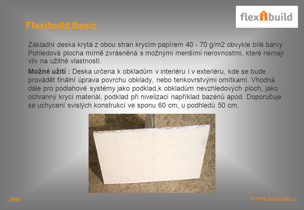 WWW.flexibuild.cz 2006 Základní deska krytá z obou stran krycím papírem 40 - 70 g/m2 obvykle bílé barvy.