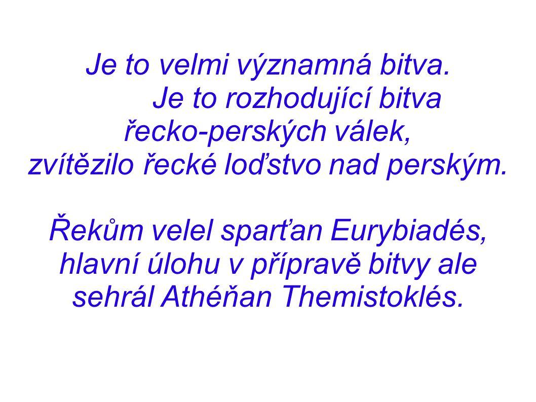 Je to velmi významná bitva. Je to rozhodující bitva řecko-perských válek, zvítězilo řecké loďstvo nad perským. Řekům velel sparťan Eurybiadés, hlavní