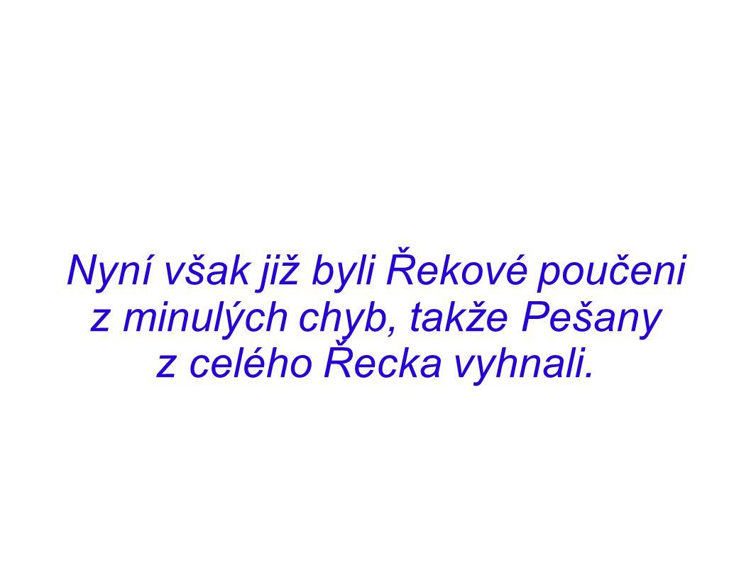 Nyní však již byli Řekové poučeni z minulých chyb, takže Pešany z celého Řecka vyhnali.