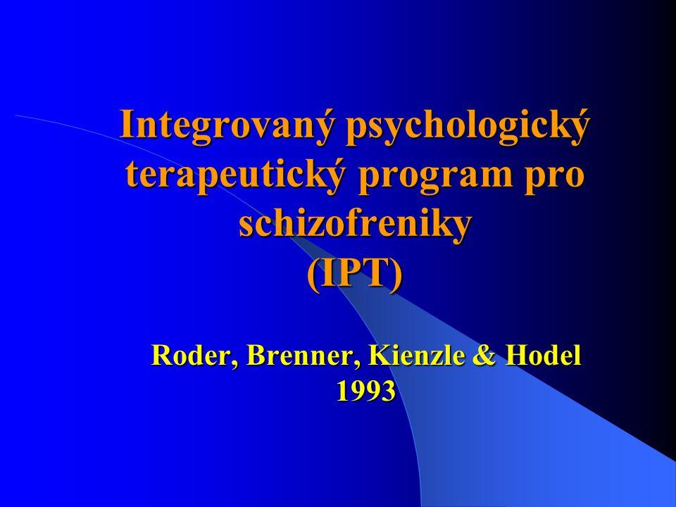 Integrovaný psychologický terapeutický program pro schizofreniky (IPT) Roder, Brenner, Kienzle & Hodel 1993