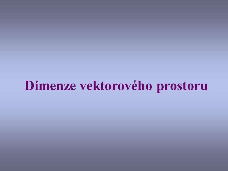 Počet prvků v bázích vektorového prostoru Budeme dále uvažovat jen takové vektorové prostory, které mají konečnou množinu generátorů – říká se jim konečně generované vektorové prostory.
